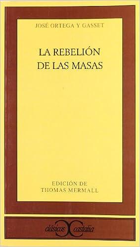 Rebelión de las masas, La . (CLASICOS CASTALIA. C/C.): Amazon.es ...