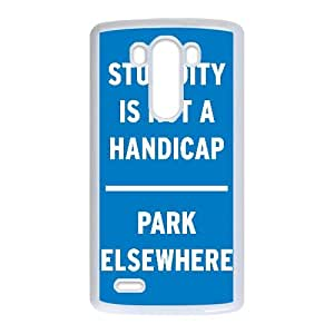Stupidity Is Not A Handicap Funny 1 2 LG G3 Cell Phone Case White TPU Phone Case SV_102582
