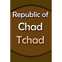 History and Culture, Republic of Chad: The entire history of Republic of Chad, Cultural heritage, Tourism, Industry, People of Republic of Chad