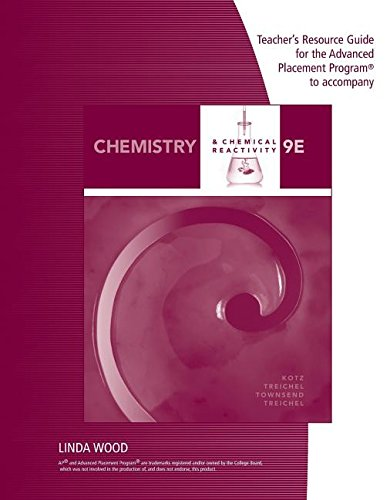 Teacher's Resource Guide for the Advanced Placement Program to accompany Chemistry and Chemical Reactivity, 9th Edition, (Chemistry Teachers Guide)