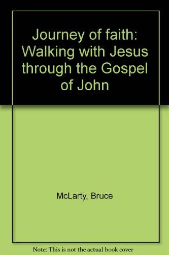 Journey of faith: Walking with Jesus through the Gospel of John