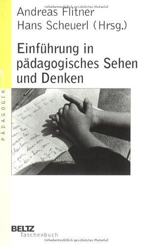 Einführung in pädagogisches Sehen und Denken (Beltz Taschenbuch/Pädagogik)
