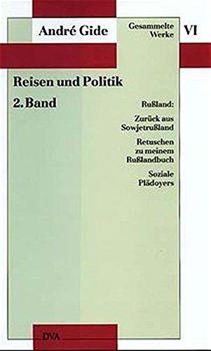 Gesammelte Werke VI. Reisen und Politik - 2. Band: Rußland: Zurück aus Sowjetrußland, Retuschen zu meinem Rußlandbuch, Soziale Plädoyers: Bd. 6
