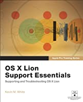 Apple Pro Training Series: OS X Lion Support Essentials Front Cover