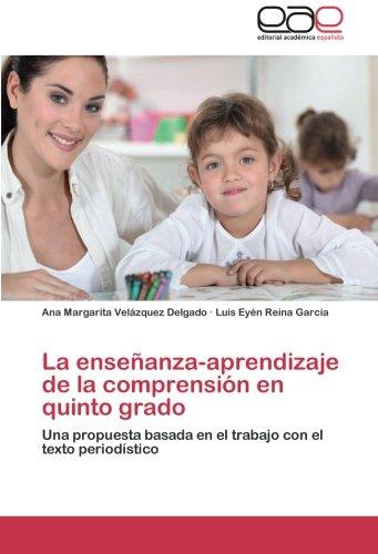 La enseñanza-aprendizaje de la comprensión en quinto grado: Una propuesta basada en el trabajo con el texto periodístico (Spanish Edition) pdf epub