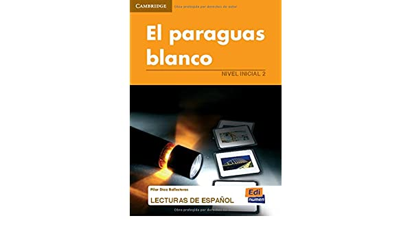 El paraguas blanco (Lecturas de espanol / Spanish Reading) (Spanish Edition): Pilar Diaz Ballesteros: 9788498481266: Amazon.com: Books