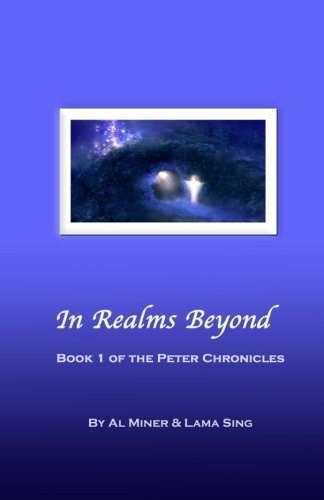 In Realms Beyond: Book One Of The Peter Chronicles