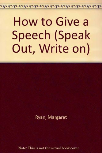 How to Give a Speech (Speak Out, Write on)