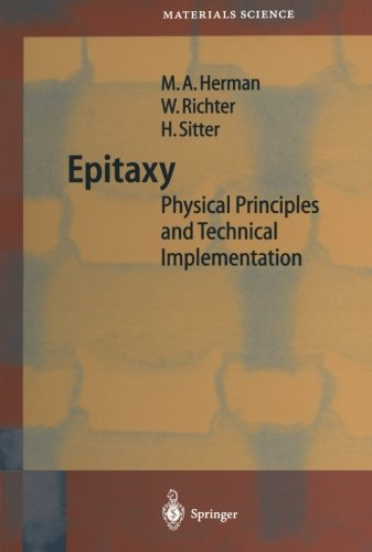 Epitaxy: Physical Principles and Technical Implementation (Springer Series in Materials Science)