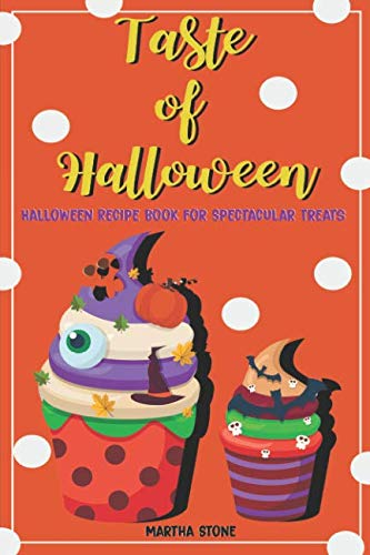 Taste of Halloween: Halloween Recipe Book for Spectacular