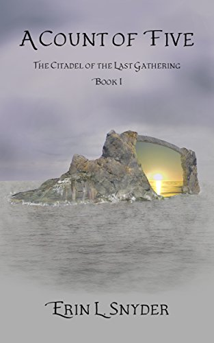 A Count of Five (The Citadel of the Last Gathering Book 1)