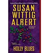 [Holly Blues] [by: Susan Wittig Albert]