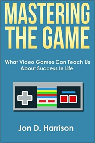Mastering The Game: What Video Games Can Teach Us About ...