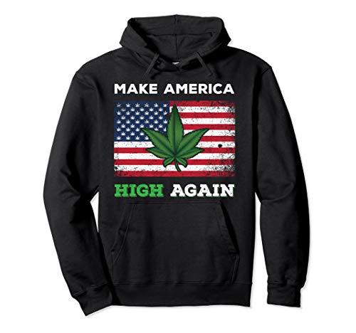 - Make America High Again Weed Marijuana Pot Leaf Hoodie Gift