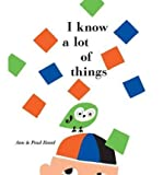 img - for I Know a Lot of Things(Hardback) - 2009 Edition book / textbook / text book