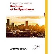Introspection, Intuition, Réalisme et Indépendance (French Edition)