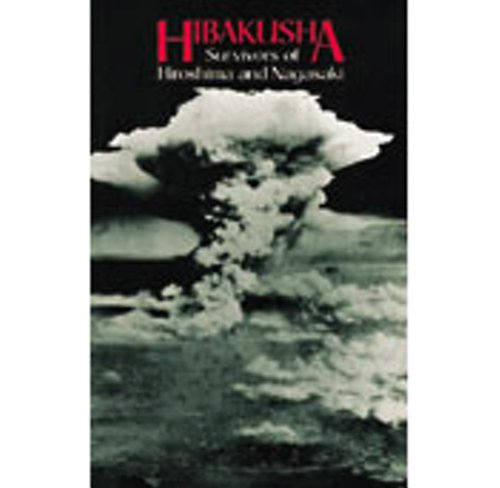 Hibakusha: Survivors of Hiroshima and Nagasaki by Kosei Publishing Company