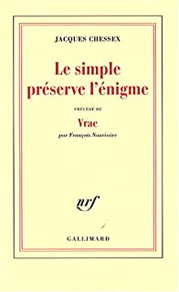 Le simple préserve l'énigme, Chessex, Jacques (1934-2009)