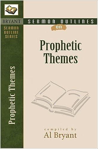 Sermon Outlines on Prophetic Themes (Bryant Sermon Outline