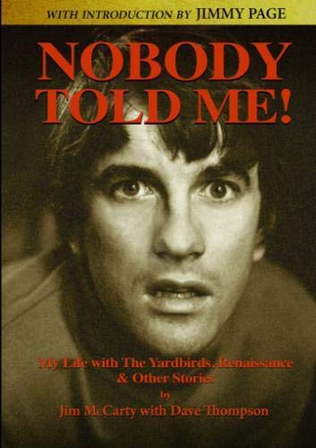 Nobody Told Me: My Life with the Yardbirds, Renaissance and Other Stories