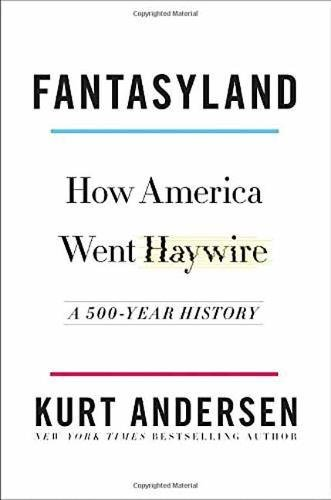 Fantasyland: How America Went Haywire: A 500-Year History cover