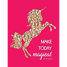 Make Today Magical 2018-2019: Unicorn Weekly Planner 18-Month | July 2018 - Dec 2019 Weekly View | To-Do Lists, Inspirational Quotes + Much More