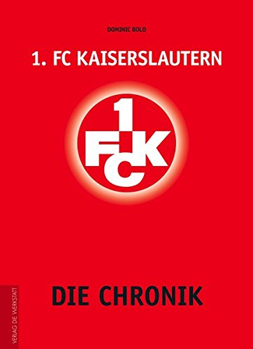 1. FC Kaiserslautern: Die Chronik