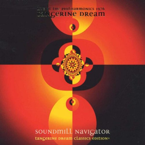 Soundmill Navigator - Live at the Philharmonics 1976, (Classics Edition) by Tangerine Dream Intl