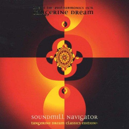 Soundmill Navigator - Live at the Philharmonics 1976, (Classics Edition) by Tangerine Dream Intl