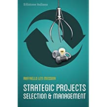 Strategic Projects Selection And Management (Italian Edition)