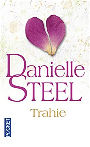 Trahie French Edition Danielle Steel Florence Bertrand