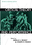 : Critical Theory and Performance: Revised and Enlarged Edition (Theater: Theory/Text/Performance)