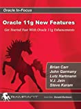 Oracle 11g New Features, Brian Carr and John Garmany, 0979795109