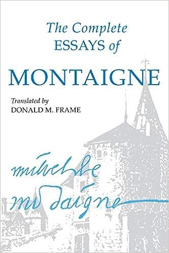 The complete essays of montaigne michel de montaigne donald m