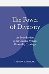 The Power of Diversity: An Introduction to the Creative Systems Personality Typology by Charles M. Johnston MD (2010-06-08) Paperback
