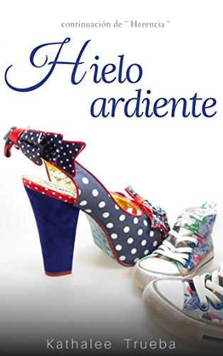 HIELO ARDIENTE: Herencia II (Spanish Edition)