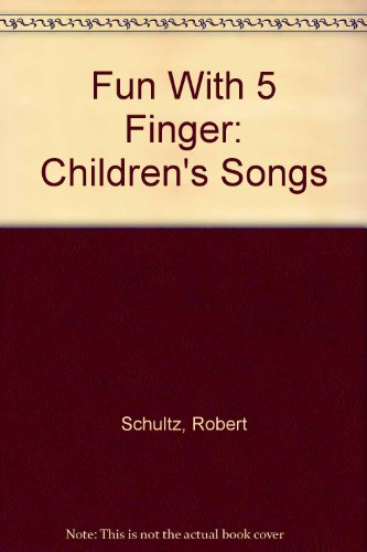 Fun With 5 Finger Children's Songs