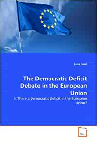 the democratic deficit in the eu essay Read this essay on 'is there a democratic deficit at the heart of the eu' come browse our large digital warehouse of free sample essays get the knowledge you.