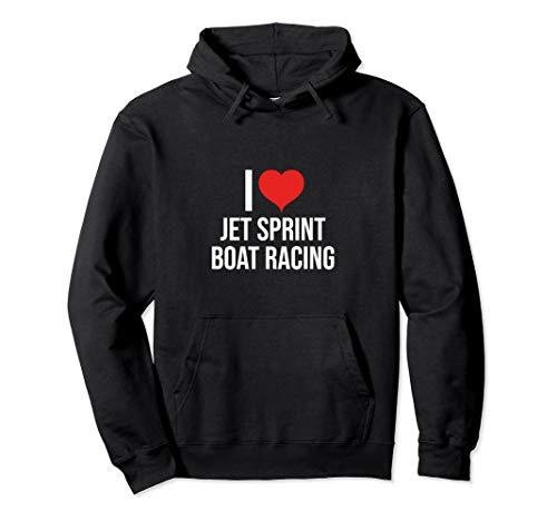 Boat Sprint Racing (I Love Jet Sprint Boat Racing Hoodie)