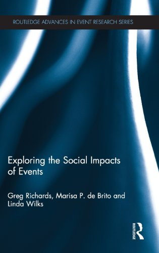 Exploring the Social Impacts of Events (Routledge Advances in Event Research Series)