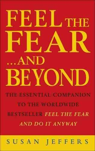 ({FEEL THE FEAR...AND BEYOND: DYNAMIC TECHNIQUES FOR DOING IT ANYWAY}) [{ By (author) Susan J. Jeffers }] on [January, 2000]