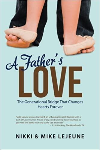 a3740c91ec5 A Father's Love: Nikki, Mike Lejeune: 9781512731613: Amazon.com: Books