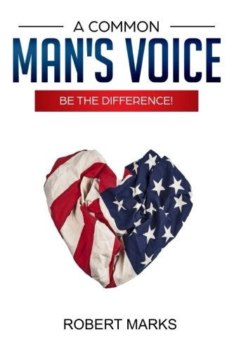 A Common Man's Voice: Be the Difference!