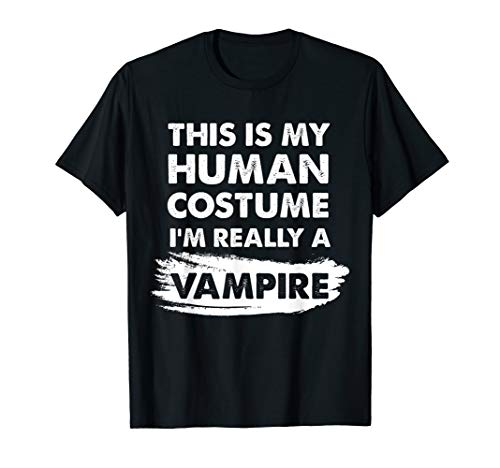This Is My Human Costume I'm Really a Vampire -