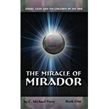 The Miracle of Mirador (Daniel Light and the Children of the Orb Book 1)