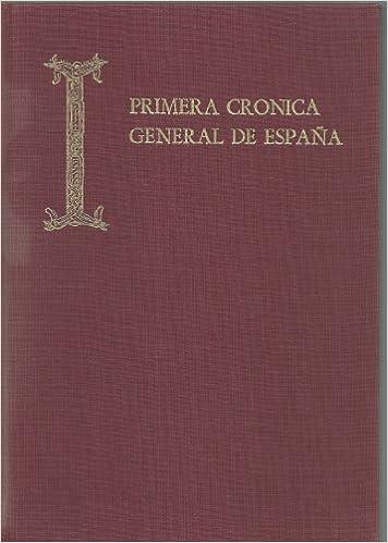 Primera cronica general de España 2 vols Fuentes cron¸sticas de la ...