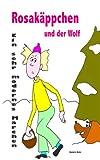 Rosakäppchen und der Wolf . Ein sehr modernes Märchen von Rotkäppchen, Daniela Behr, 383701388X