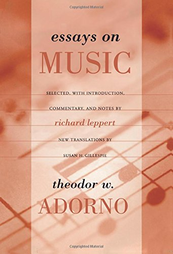essays on music theodor adorno richard leppert susan h  essays on music theodor adorno richard leppert susan h gillespie 9780520231597 com books
