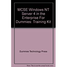 McSe Windows Nt Server 4 in the Enterprise for Dummies: Training Kit