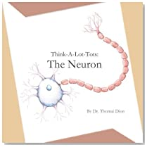 Think-A-Lot-Tots: The Neuron: Science Books for Babies, Toddlers, and Kids